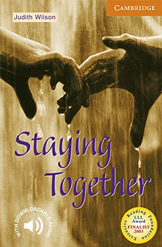 Staying Together Level 4 (Cambridge English Readers) By Judith Wilson