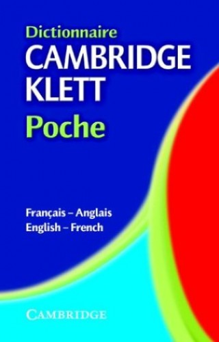 Dictionnaire Cambridge Klett Poche Francais-Anglais/English-French By Patrick Gillard