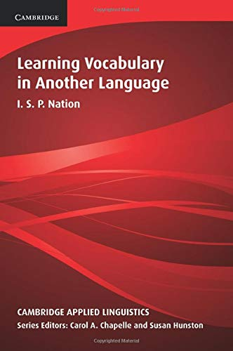 Learning Vocabulary in Another Language (Cambridge Applied Linguistics) By I. S. P. Nation (Victoria University of Wellington)