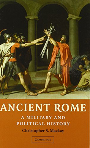 Ancient Rome: A Military and Political History by Christopher S. Mackay