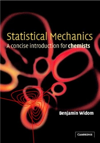 Statistical Mechanics: A Concise Introduction for Chemists by B. Widom (Cornell University, New York)