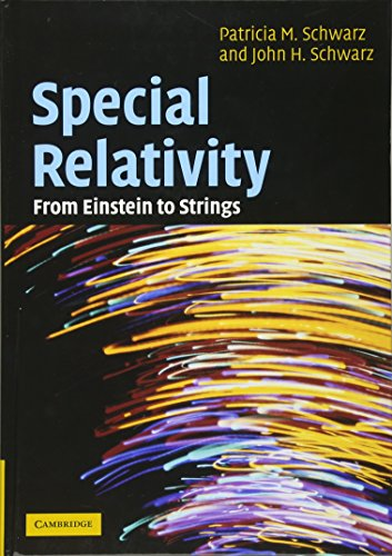 Special Relativity: From Einstein to Strings by Patricia M. Schwarz