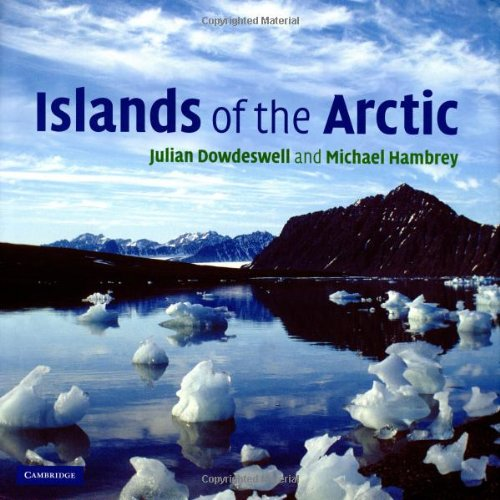 Islands of the Arctic By Julian Dowdeswell (University of Cambridge)