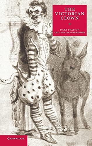 The Victorian Clown By Jacky Bratton (Royal Holloway, University of London)