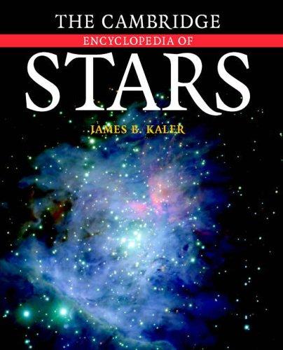 The Cambridge Encyclopedia of Stars by James B. Kaler (University of Illinois, Urbana-Champaign)