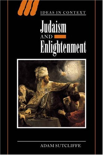 Judaism and Enlightenment By Adam Sutcliffe (University of Illinois, Urbana-Champaign)