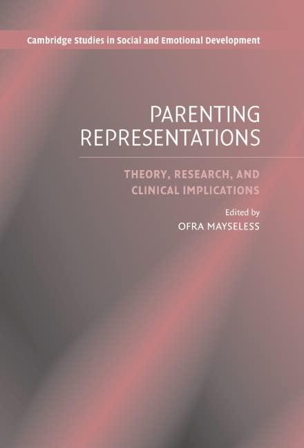 Parenting Representations By Edited by Ofra Mayseless (University of Haifa, Israel)