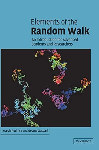 Elements of the Random Walk By Joseph Rudnick (University of California, Los Angeles)