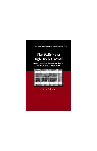 The Politics of High Tech Growth By Sean O'Riain (National University of Ireland, Maynooth)