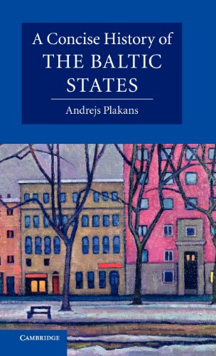 A Concise History of the Baltic States By Andrejs Plakans (Iowa State University)