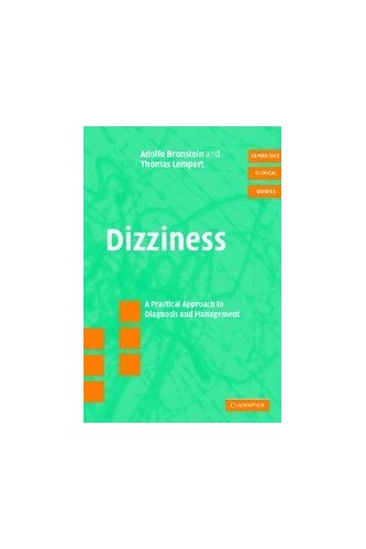 Dizziness with CD-ROM: A Practical Approach to Diagnosis and Management (Cambridge Clinical Guides) By Adolofo M. Bronstein
