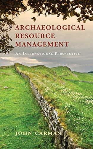 Archaeological Resource Management By John Carman (University of Birmingham)
