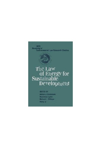 The Law of Energy for Sustainable Development By Adrian J. Bradbrook (University of Adelaide)
