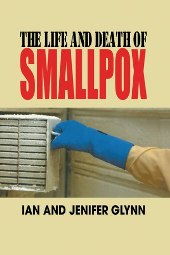 The Life and Death of Smallpox By Ian Glynn (University of Cambridge)