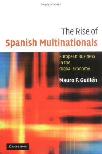 The Rise of Spanish Multinationals By Mauro F. Guillena