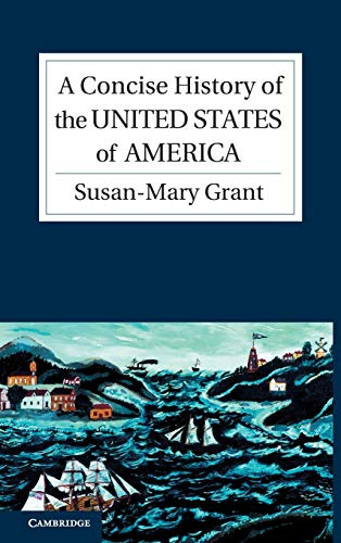 A Concise History of the United States of America By Susan-Mary Grant (University of Newcastle upon Tyne)