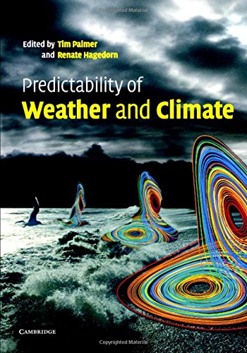 Predictability of Weather and Climate Edited by Tim Palmer