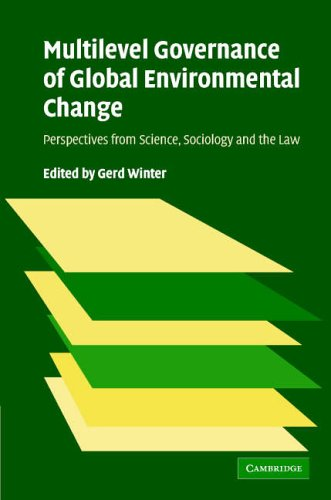 Multilevel Governance of Global Environmental Change By Edited by Gerd Winter (Universitat Bremen)