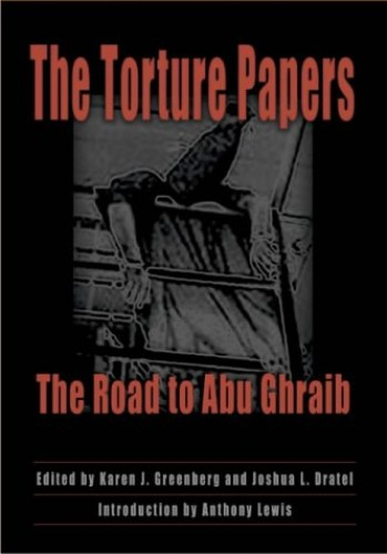 The-Torture-Papers-The-Road-to-Abu-Ghraib-0521853249-The-Cheap-Fast-Free-Post