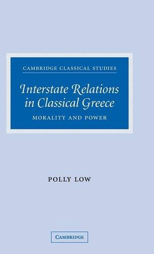 Interstate Relations in Classical Greece By Polly Low (University of Manchester)