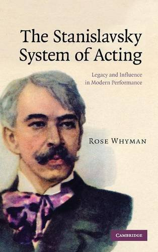 The Stanislavsky System of Acting By Rose Whyman (University of Birmingham)