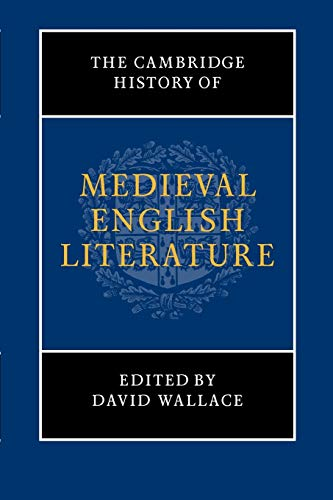 The Cambridge History of Medieval English Literature By Edited by David Wallace (University of Pennsylvania)