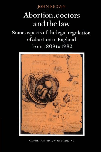 Abortion, Doctors and the Law By John Keown, DCL