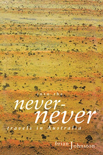 Into the Never-Never By Brian Johnston