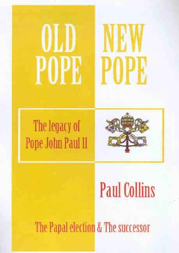 God's New Man: The Election of Benedict XVI and the Legacy of John Paul II by Paul Collins