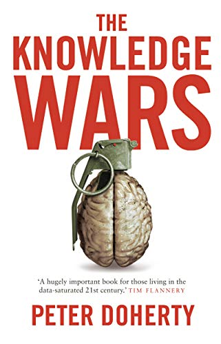 The Knowledge Wars By Peter Doherty