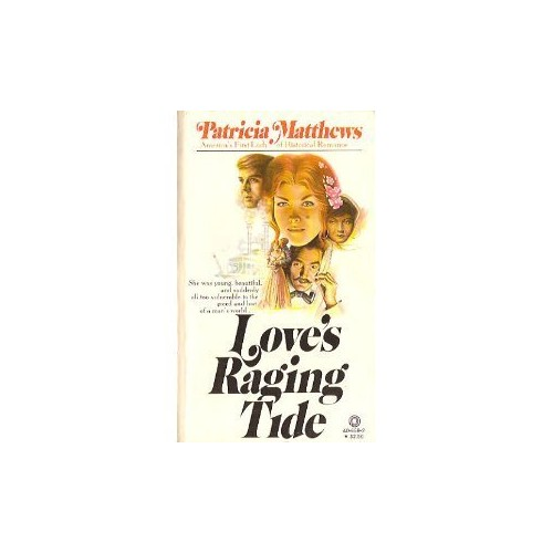 Love's Raging Tide By Patricia Matthews