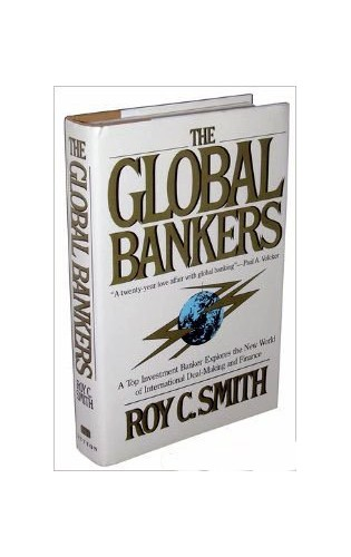 Smith Roy C. : Global Bankers (Hbk) By Roy C Smith