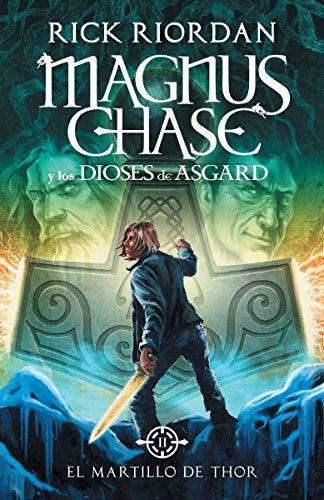 El Martillo de Thor (Magnus Chase Y Los Dioses de Asgard 2) By Rick Riordan