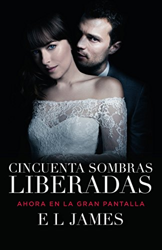 Cincuenta Sombras Liberadas (Movie Tie-In) By E L James
