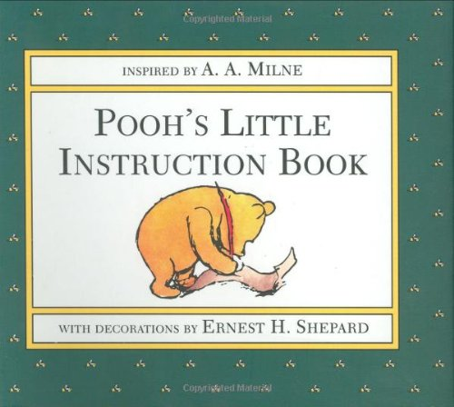 Pooh's Little Instruction Book By A. A Milne