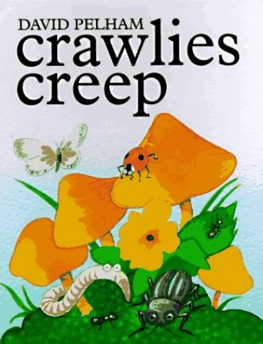 Creepy Crawlies By Mr. David Pelham
