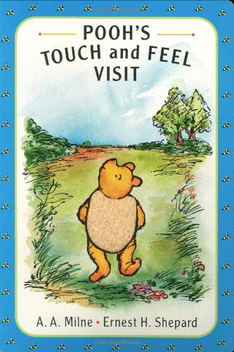 Pooh's Touch and Feel Visit By A. A Milne