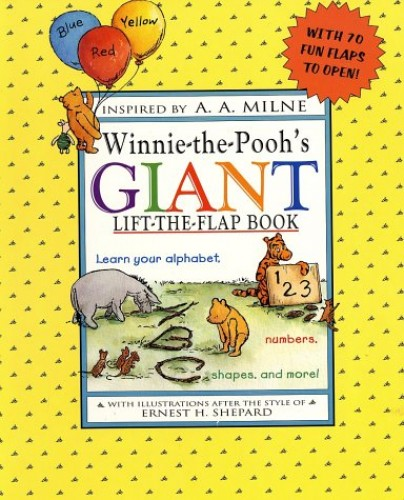Winnie-The-Pooh's Giant Lift-The-Flap Book By A. A. Milne