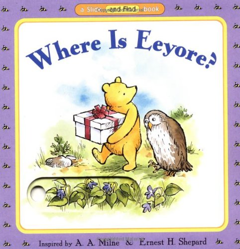 Where Is Eeyore? By A A Milne
