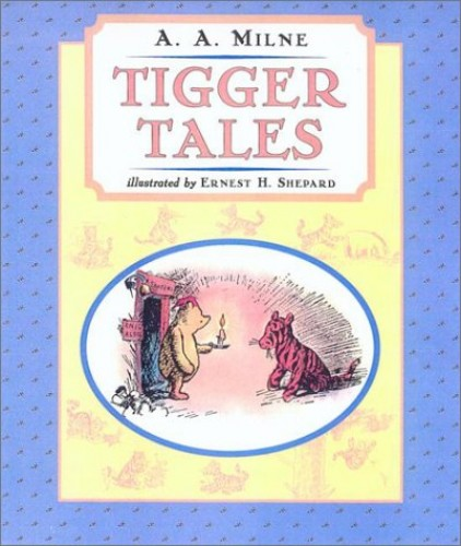 Tigger Tales By A A Milne