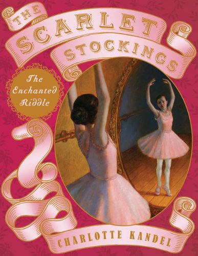 The Scarlet Stockings: The Enchanted Riddle By Charlotte Kandel