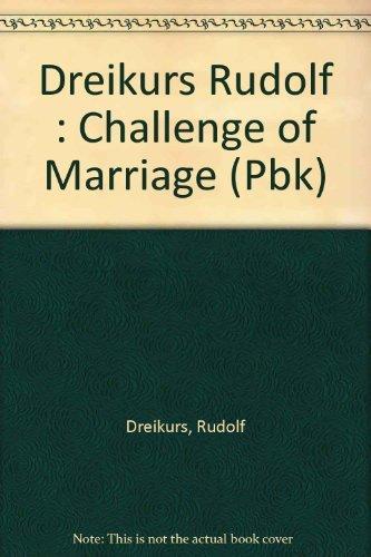 Dreikurs Rudolf : Challenge of Marriage (Pbk) By Rudolf Dreikurs