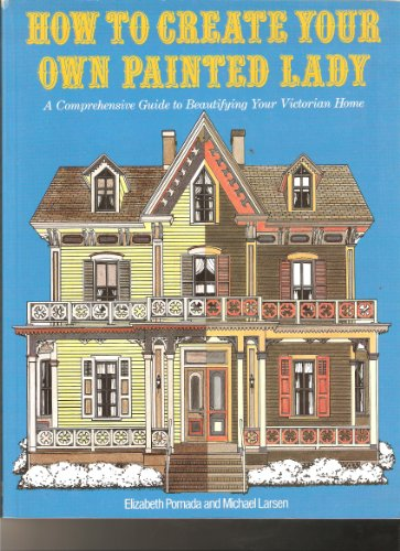 Pomada & Larsen : How to Create Yr Own Painted Lady (Pbk) By Elizabeth Pomada