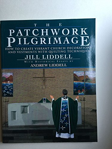 Patchwork Pilgrimage By Andrew Liddell