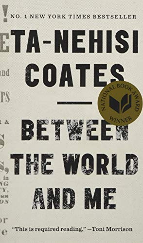 Between the World and Me von Ta-Nehisi Coates