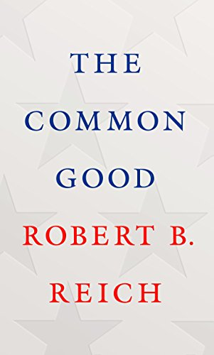 The Common Good By Robert. B Reich