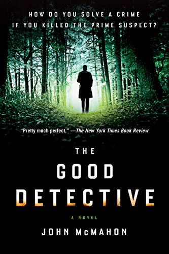The Good Detective By John McMahon
