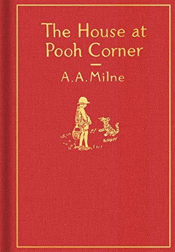 The House at Pooh Corner: Classic Gift Edition By A. A. Milne