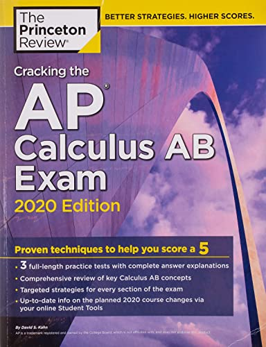 Cracking the AP Calculus AB Exam, 2020 Edition By Princeton Review