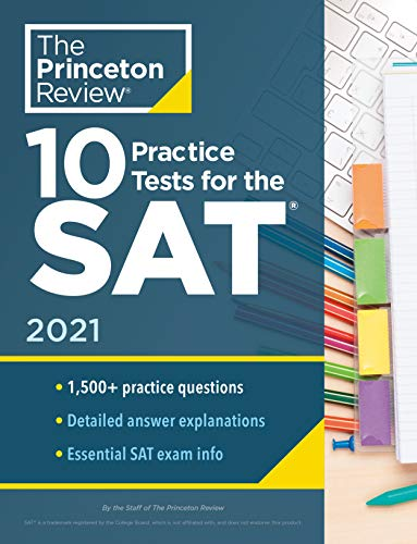 10 Practice Tests for the SAT, 2021 Edition By Princeton Review
